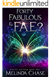 Forty, Fabulous and . . . Fae?: A Paranormal Women's Fiction Novel (Midlife Mayhem Book 1)