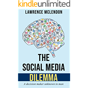 The Social Media Dilemma: A decision maker unknown to man