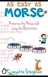 As Easy as Morse: Memorize the Morse Code using Fun Illustrations