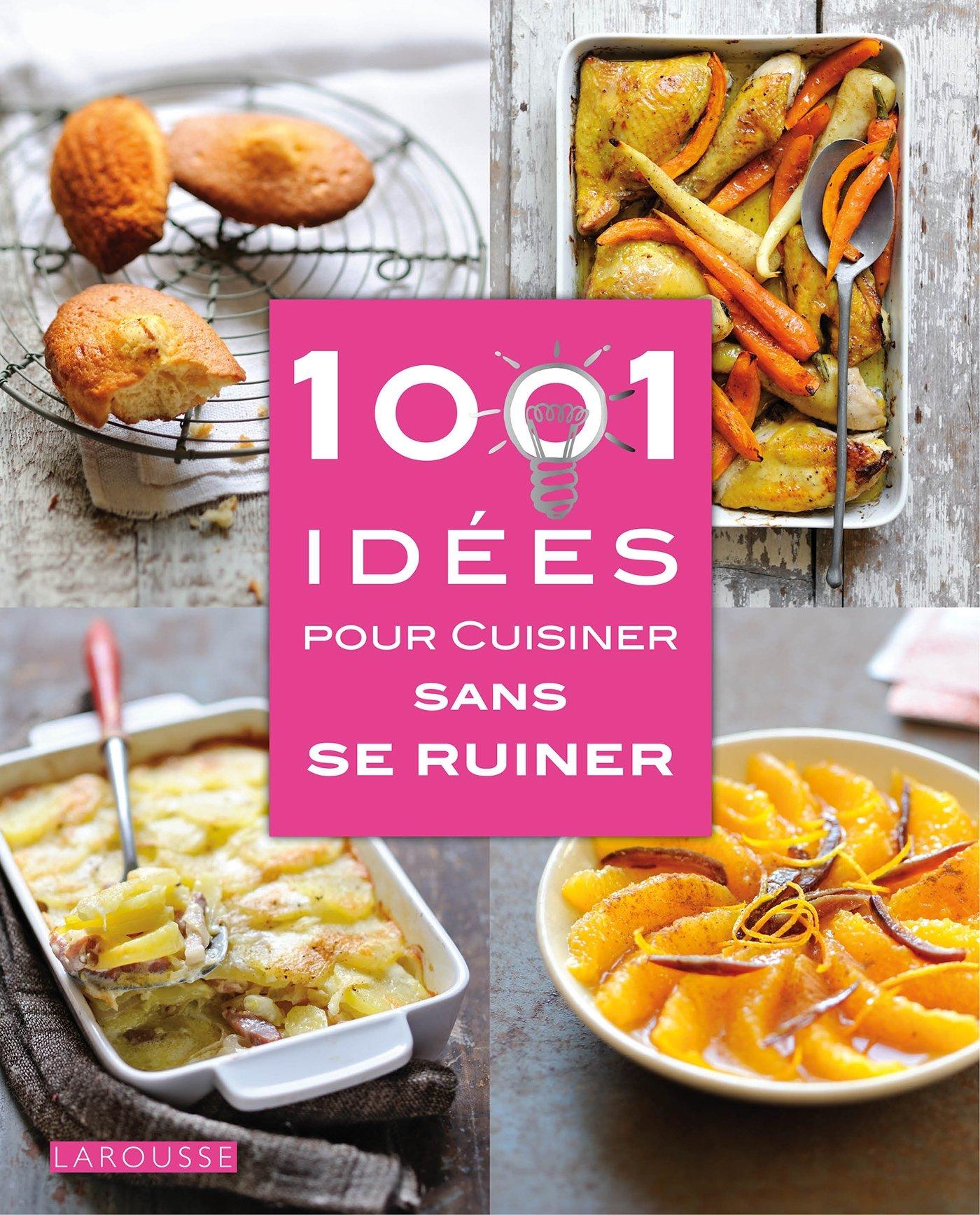 Amazon.fr - 1001 idées pour cuisiner sans se ruiner - Camille DEPRAZ,  Manuela Chantepie, Nathalie Carnet, Fabrice Besse - Livres