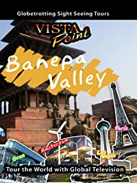 Vista Point – Banepa Valley, Nepal