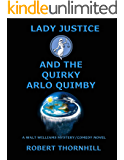 Lady Justice and the Quirky Arlo Quimby