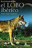 Lobo Iberico, El - Biologia, Ecologia Y Comportamiento