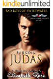 Judging Judas: Bad Boys of Sweetwater (Tarnished Saints Series Book 3)