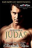 Judging Judas: Bad Boys of Sweetwater (Tarnished Saints Series Book 3) (English Edition)