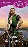 La seduzione del ghiaccio (I Romanzi Extra Passion) (Norse Love Trilogy Vol. 1)