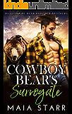 Cowboy Bear's Surrogate (Billionaire Bear Rancher Brothers Book 5)