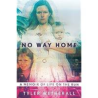 No Way Home: A Memoir of Life on the Run