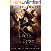 Fate of Fire (Dragon's Gift: The Forbidden Fae Book 2)