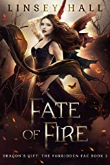 Fate of Fire (Dragon's Gift: The Forbidden Fae Book 2) Kindle Edition