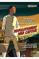 The Prison-Ship Adventure of James Forten, Revolutionary War Captive (History's Kid Heroes) Kindle Edition