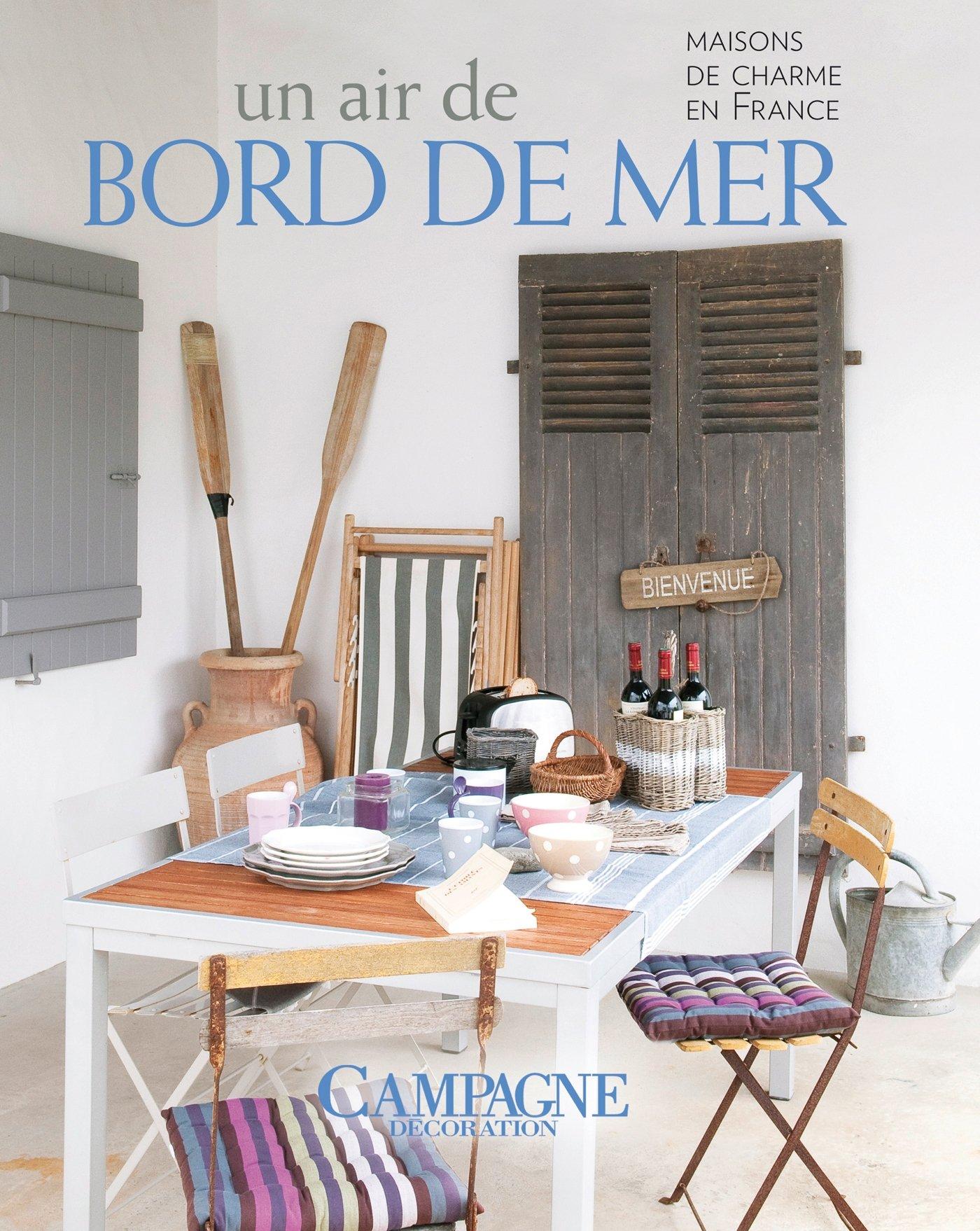 Campagne décoration, N° : Un air de bord de mer : Maisons de charme ...