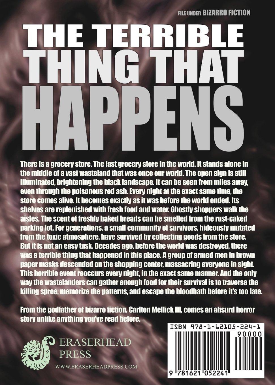 The Terrible Thing That Happens: Carlton Mellick Iii: 9781621052241:  Amazon: Books