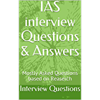 IAS interview Questions & Answers: Mostly Asked Questions based on Research (English Edition)
