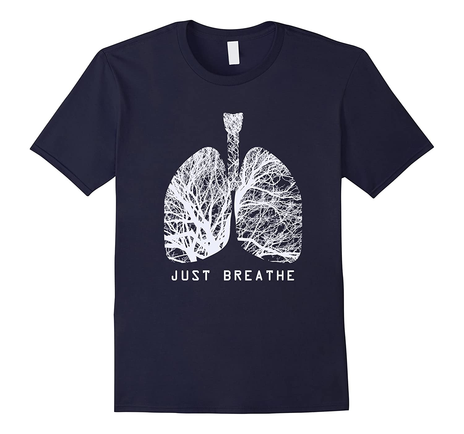 Just Breathe Positive Thinking Human Lungs Science T-Shirt-FL