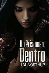 Un Prisionero Dentro (Spanish Edition) Kindle Edition
