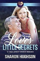 Love's Little Secrets: Sweet Grove Romance, Book 2 (First Street Church 10) Kindle Edition
