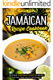 Jamaican Recipe Cookbook: Delicious Vegetarian Jamaican Recipes that Will Take You to the Islands