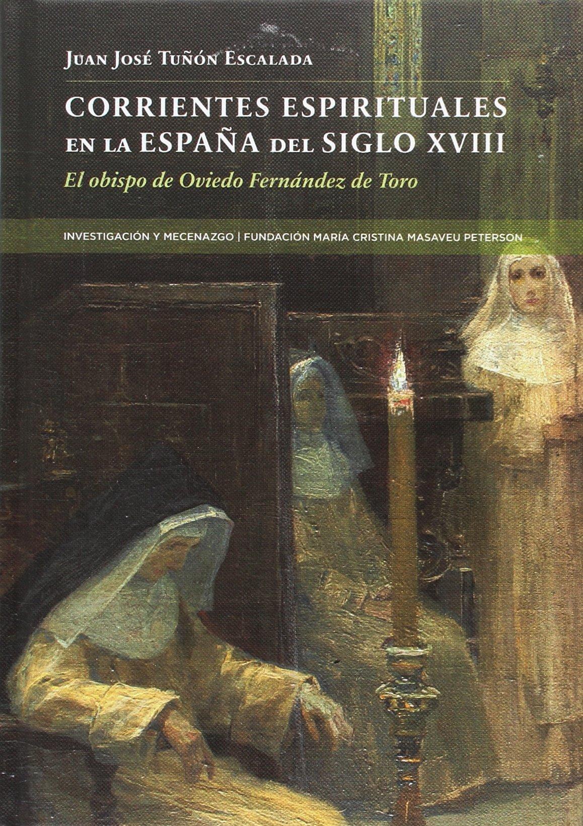 Corrientes espirituales en la España del siglo XVIII: Amazon.es: Juan José Tuñon Escalada, Juan José Tuñon Escalada: Libros