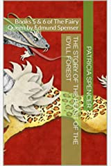The Story of the Beast of the Idyll Forest: Books 5 & 6 of The Fairy Queen by Edmund Spenser Kindle Edition