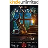 Secret Agent Mom (Case Files Of An Urban Witch Book 1)