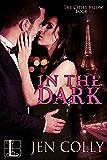 In the Dark (The Cities Below Book 1)