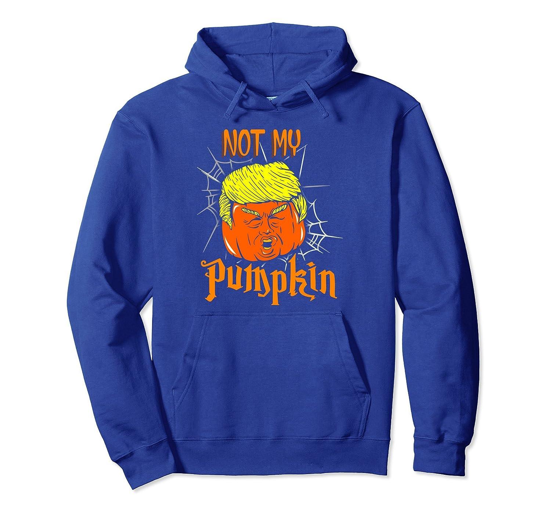 Not My Pumpkin Funny Halloween Party Trumpkin Hoodie-ANZ