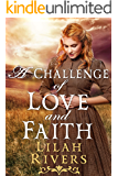 A Challenge of Love and Faith: A Christian Historical Romance Novel