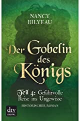Der Gobelin des Königs / Teil 4 Gefahrvolle Reise ins Ungewisse: Historischer Roman (Joanna-Stafford-Reihe (Tudorzeit) 3) (German Edition) Kindle Edition