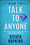 Image for How to Talk to Anyone: Improve Social Skills, Gain Self-Confidence, and Boost Your Charisma to Instantly Connect With…