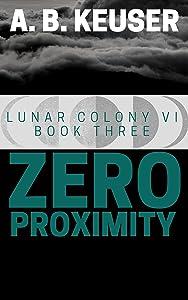 Zero Proximity (Lunar Colony VI Book 3)