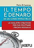Il tempo è denaro. Se sai come investirlo! Le migliori strategie per fra fruttare i propri risparmi