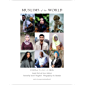 Muslims of the World: Portraits and Stories of Hope, Survival, Loss, and Love (English Edition)
