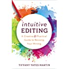 Intuitive Editing: A Creative and Practical Guide to Revising Your Writing