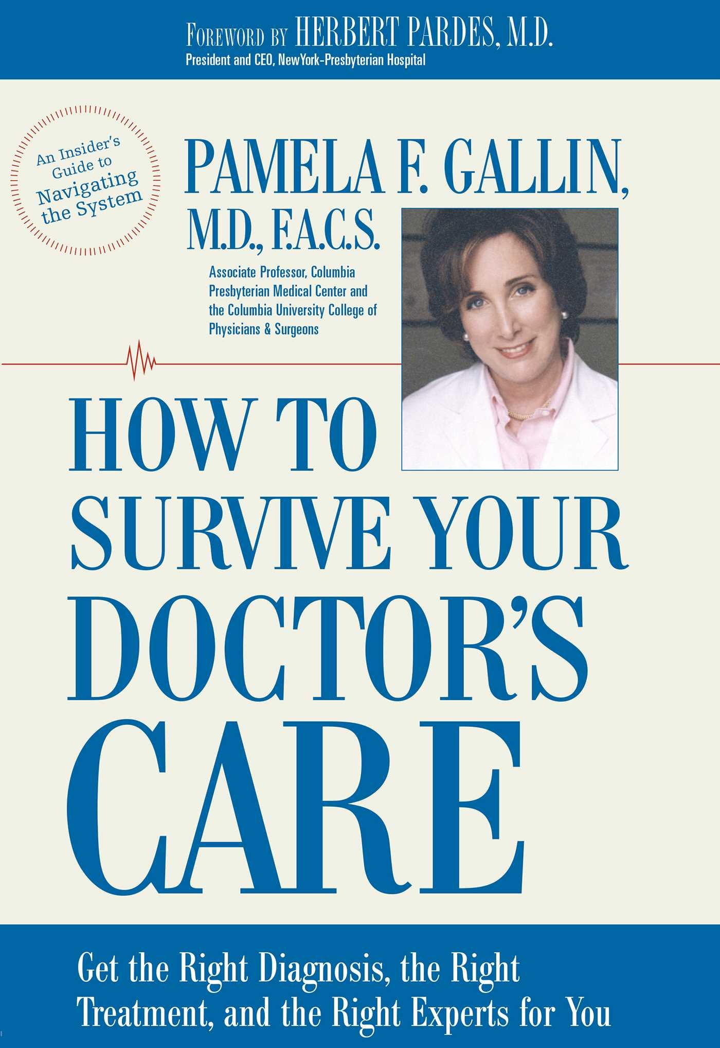 Download How to Survive Your Doctor's Care: Get the Right Diagnosis, the Right Treatment, and the Right Experts for You. PDF