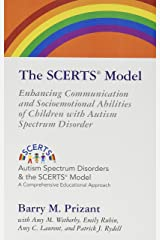 The SCERTS Model: Enhancing Communication and Socioemotional Abilities of Children with Autism Spectrum Disorder (Autism Spectrum Disorders and the Scerts Model) CD/DVD not included Paperback