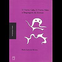 O nervo cala, o nervo fala: a linguagem da doença (Coleção Antropologia e saúde)