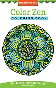 Color Zen Coloring Book: Perfectly Portable Pages (On-the-Go Coloring Book) (Design Originals) Extra-Thick High-Quality Perforated Pages & Convenient 5x8 Size: Take Along to De-Stress Wherever You Go