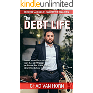 The Debt Life: Lessons learned from assisting more than 50,000 people settle more than $1,000,000,000 (One Billion…