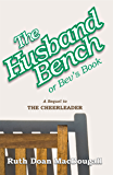 The Husband Bench: or Bev's Book (The Snowy Series 4)