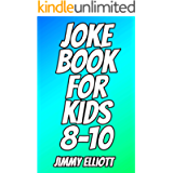 Joke Book for Kids 8-10: Tricky Questions and Brain Teasers, Funny Challenges that Kids and Families Will Love, Most…