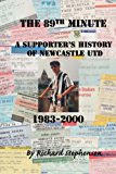 The 89th Minute: A supporter's history of Newcastle United