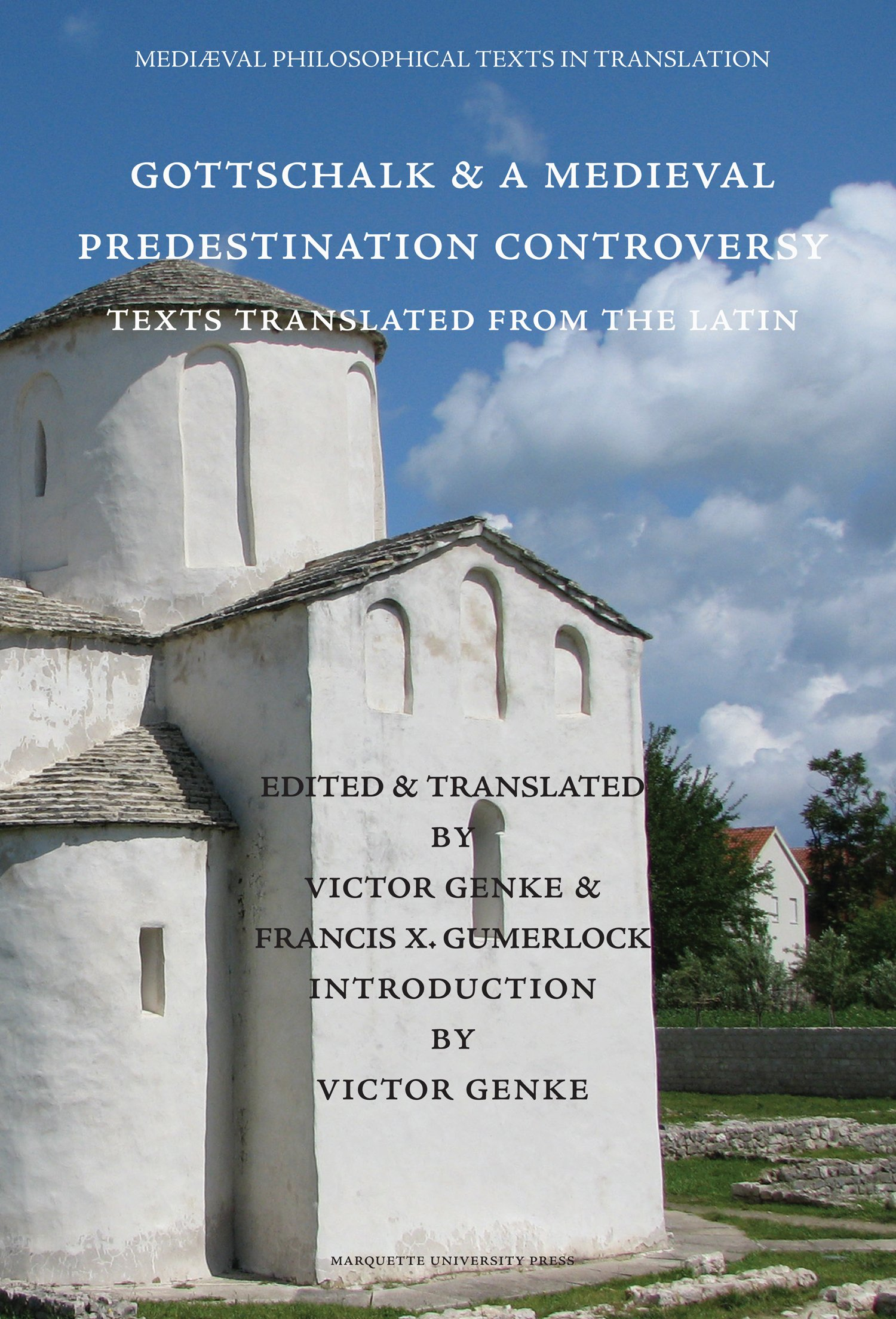 Gottschalk & A Medieval Predestination Controversy (Texts Translated ...
