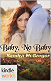 Southern Roads: Baby, No Baby (Kindle Worlds Novella)