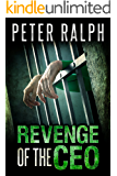 Revenge Of The CEO: White Collar Crime Financial Thriller