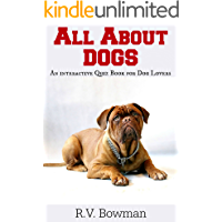 All About Dogs: An Interactive Quiz Book for Dog Lovers (All About Animal Series 1)