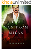 The Man From Milan: A BWWM Billionaire Romance (International Alphas Book 4)