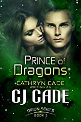 PRINCE OF DRAGONS (Orion Series Book 3) Kindle Edition