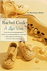 A Life's Work: On Becoming a Mother Kindle Edition