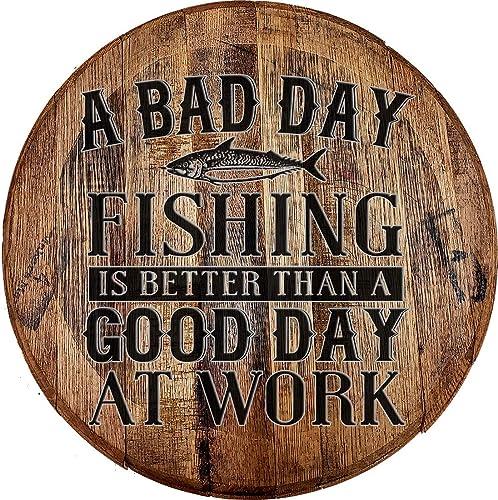 Whiskey Barrel Head Bad Day Fishing is Better Than Good Day Work Wall Decor Bar Sign Wood Wall Art